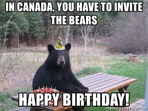 canada-you-have-to-invite-the-bears-happy-birthday.jpg
