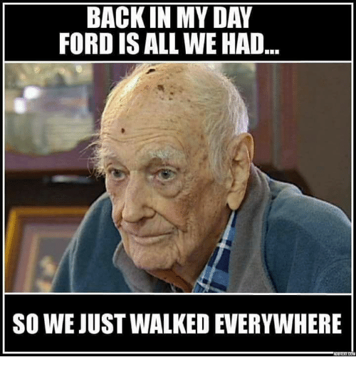 ford-is-all-we-had-back-in-my-day-meme.png